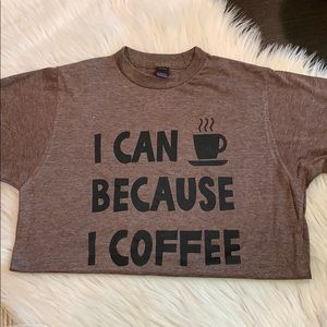 Tops - 🎀 BECAUSE I COFFEE Graphic T-shirt Brown XS
